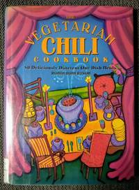 image of The Vegetarian Chili Cookbook: 80 Deliciously Different One-Dish Meals