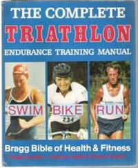 The Complete Triathlon Endurance Training Manual