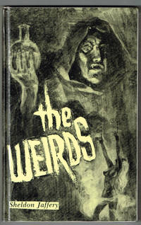 The Weirds: A Facsimile Selection of Fiction from the Era of the Shudder Pulps (Starmont Popular Culture Series)