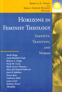 Horizons in Feminist Theology: Identity, tradition, and Norms