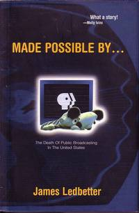 image of Made Possible By .... The Death of Public Broadcasting in the United States