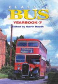 Classic Bus Yearbook: No. 7 by  Gavin Booth - Hardcover - from World of Books Ltd (SKU: GOR003033369)