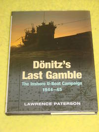 Dönitz's Last Gamble, The Inshore U-Boat Campaign 1944-45