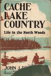 image of Cache Lake Country; Life in the North Woods