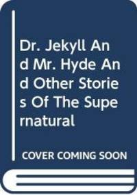 image of Dr. Jekyll And Mr. Hyde And Other Stories Of The Supernatural