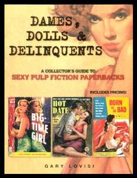 image of DAMES, DOLLS AND DELINQUENTS - A Collector's Guide to Sexy Pulp Fiction Paperbacks