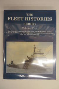 image of The Fleet Histories Series Volume Five: The Nine Fleets of the Hutchinson Family, Central Paper, Lake Ports Shipping & Navigation, Petoskey Transportation, and the two McLouth Fleets.