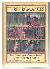 THREE ROMANCES: Love Stories from Camelot Retold.