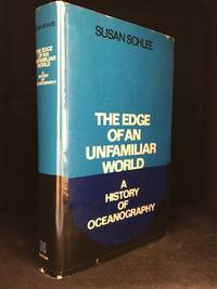 image of The Edge of an Unfamiliar World; A History of Oceanography