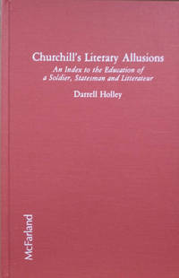 image of Churchill's Literary Allusions:  An Index to the Education of a Soldier,  Statesman and Litterateur