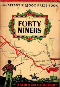 Forty-Niners; The Chronicle of the California Trail