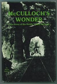 McCulloch's Wonder; The Story of the Kettle Valley Railway by  Barrie Sanford - First Edition - 1977 - from Ainsworth Books and Biblio.com