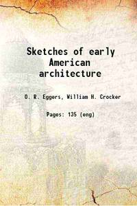 Sketches of early American architecture 1922 [Hardcover]