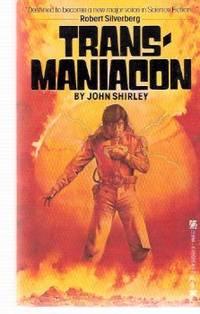 Transmaniacon -by John Shirley