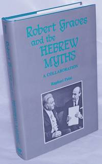 image of Robert Graves and the Hebrew Myths; A Collaboration