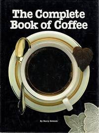 The Complete Book Of Coffee