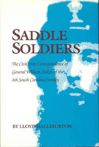 image of Saddle Soldiers: The Civil War Correspondence of General William Stokes of the 4th South Carolina Cavalry