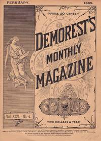DEMOREST'S MONTHLY MAGAZINE FEBRUARY 1889 (VOL. XXV, NO. 4)