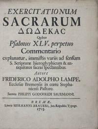 Exercitationum Sacrarum ΔΩΔΕΚΑ C (Dodekas): Quibus Psalmus XLV. perpetuo Commentario explanatur, immistis variis ad sensum S. Scripturae hieroglyphicum & antiquitates sacras spectantibus