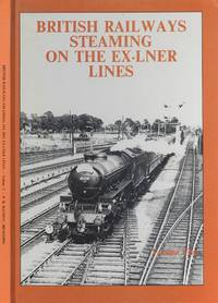 image of British Railways Steaming on the Ex-LNER Lines - Volume Two.