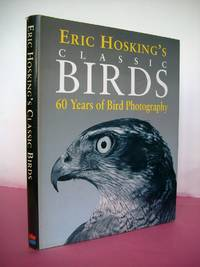Eric Hosking's CLASSIC BIRDS 60 Years of Bird Photography