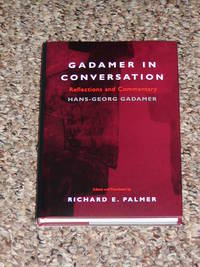 GADAMER IN CONVERSATION: REFLECTIONS AND COMMENTARY