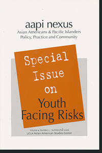 AAPI Nexus:  Special Issue on Youth Facing Risks (Volume 4, Number 2, Summer/Fall 2006)
