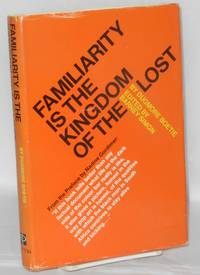 Familiarity is the kingdom of the lost by  preface by Nadine Gordimer  edited by Barney Simon - First Edition - 1969 - from Bolerium Books Inc., ABAA/ILAB and Biblio.co.uk