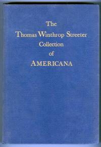 The Celebrated Collection of Americana Formed by the Late Thomas Winthrop Streeter, Morristown, New Jersey, Sold by Order of the Trustees. Volume Two