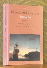 ISLANDS OF THE MID-COAST MAINE, PENOBSCOT BAY  - VOL. I