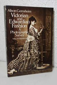 Victorian and Edwardian Fashion A Photographic Survey