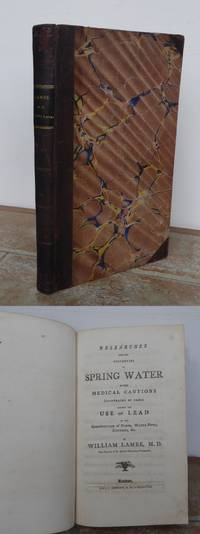 RESEARCHES INTO THE PROPERTIES OF SPRING WATER, with medical cautions (illustrated by cases)...