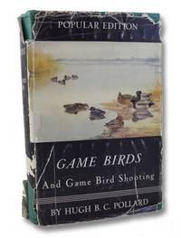 Game Birds and Game Bird Shooting (Popular Edition)