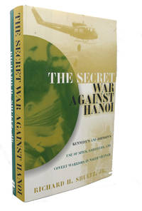 image of THE SECRET WAR AGAINST HANOI :  Kennedy's and Johnson's Use of Spies,  Saboteurs, and Covert Warriors in North Vietnam
