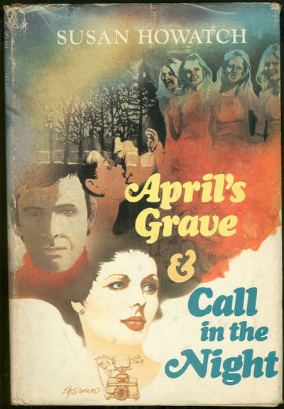 APRIL'S GRAVE AND CALL IN THE NIGHT, Howatch, Susan