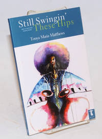 Still Swingin' These Hips: new and selected poems