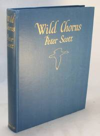 Wild Chorus [SIGNED] by  Peter Scott - Signed First Edition - 1938 - from Walkabout Books, ABAA and Biblio.co.uk