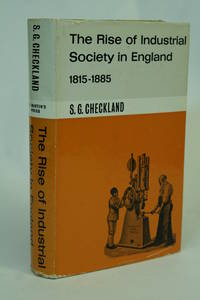 image of The Rise of Industrial Society in England, 1815-1885.
