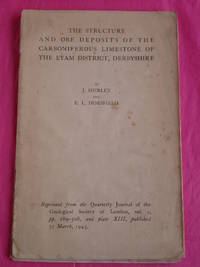 The structure and ore deposits of the Carboniferous Limestone of the Eyam district, Derbyshire Vol. c Parts 3 & 4 1945.