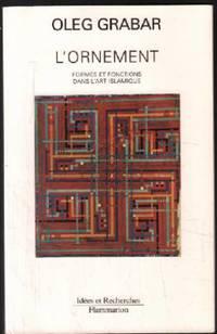 L'ornement: formes et fonctions dans l'art islamique