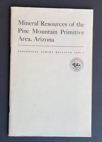 Mineral Resources of the Pine Mountain Primitive Area, Arizona. Studies Related to Wilderness Chapter J.