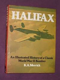 Halifax : An Illustrated History of a Classic World War II Bomber (inscribed by a wartime rear...
