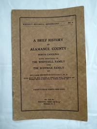 A brief history of Alamance County, North Carolina : with sketches of the Whitesell family and the Huffman family