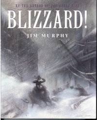 BLIZZARD! by  Jim Murphy - First Edition - from Windy Hill Books and Biblio.com