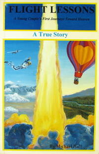 Flight Lessons: A Young Couple's First Journeys Toward Heaven