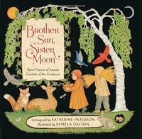 Brother Sun  Sister Moon: Saint Francis of Assisi's Canticle of the Creatures