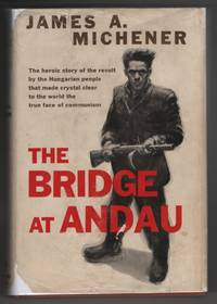The Bridge At Andau (Illustrated with Photographs)