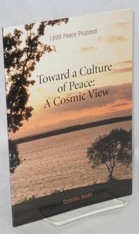 Toward a culture of peace: a cosmic view. 1999 peace proposal by  Daisaku Ikeda - Paperback - 1999 - from Bolerium Books Inc., ABAA/ILAB and Biblio.com