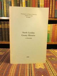 North Carolina County Histories, a Bibliography. (University of North Carolina Library Studies Number 1)