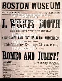 BOSTON MUSEUM SECOND WEEK OF J. WILKES BOOTH THE EMINENT YOUNG TRAGEDIAN Who has been honored by the attendance of LARGE AND ENTHUSIASTIC AUDIENCES, AND WILL APPEAR This Tuesday Evening, May 3, 1864, IN SHAKESPEARE'S PLAY OF ROMEO AND JULIET!